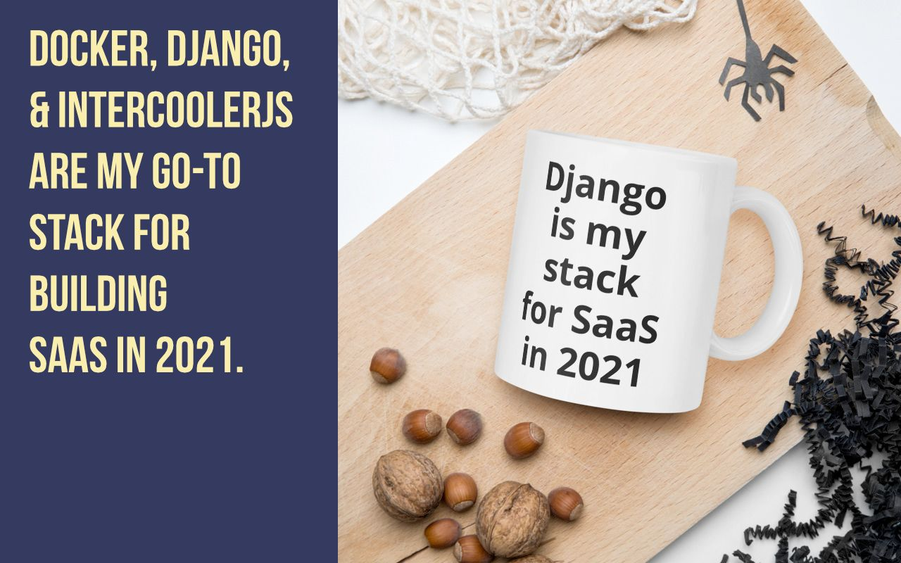 Docker, Django, Traefik, and IntercoolerJS is My Go-To Stack for Building a SaaS in 2021